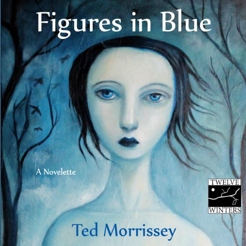 Figures in Blue Audiobook By Ted Morrissey cover art