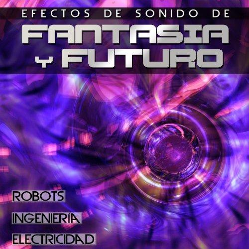 Efectos de Sonido de Fantasía y Futuro. Electricidad Ingeniería Robots