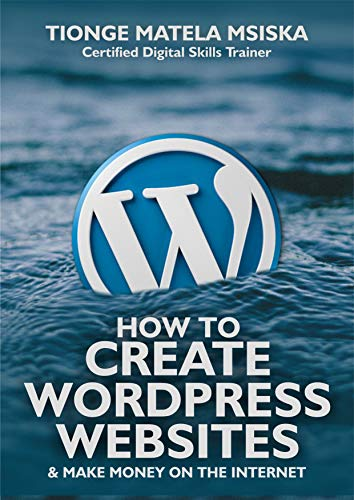 How to Create WordPress Websites And Make Money on the Internet (English Edition)