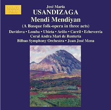 USANDIZAGA: Mendi Mendiyan (High in the Mountains)