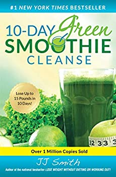 10-Day Green Smoothie Cleanse  Lose Up to 15 Pounds in 10 Days!