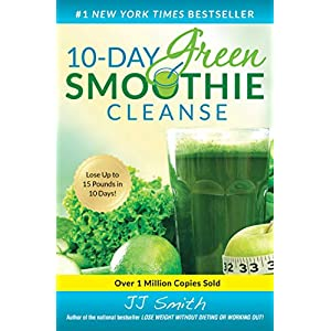 Health Shopping 10-Day Green Smoothie Cleanse: Lose Up to 15 Pounds in 10 Days!