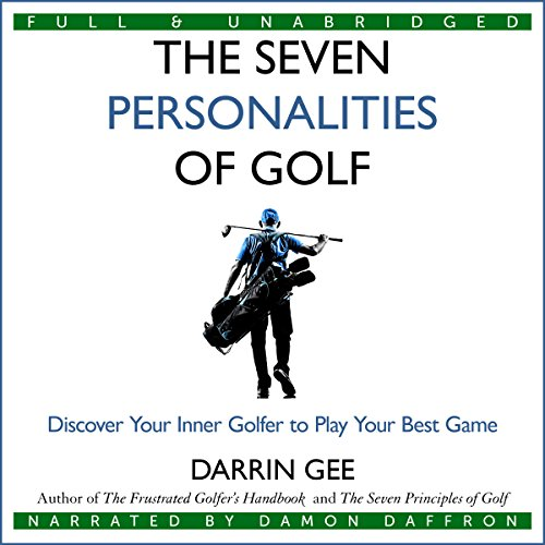 The Seven Personalities of Golf: Discover Your Inner Golfer to Play Your Best Game                   Autor:                                                                                                                                 Darrin Gee                               Sprecher:                                                                                                                                 Damon Daffron                      Spieldauer: 2 Std. und 54 Min.     Noch nicht bewertet     Gesamt 0,0
