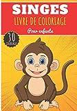Livre de Coloriage Singes: Pour Enfants Filles & Garçons | Livre Préscolaire 30 Pages et Dessins Uniques à Colorier sur Les Singes, Gorille, Macaque, ... autres Primates | Idéal Activité à la Maison.