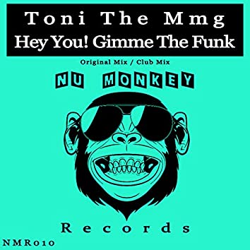 Hey You! Gimme The Funk