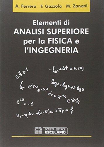 Elementi di analisi superiore per la fisica e l'ingegneria