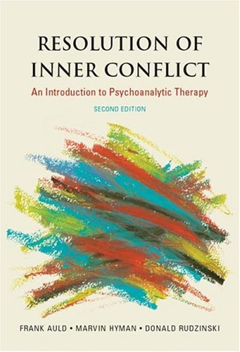 Resolution of Inner Conflict: An Introduction to Psychoanalytic Therapy
