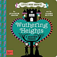 Wuthering Heights (BabyLit Primers)