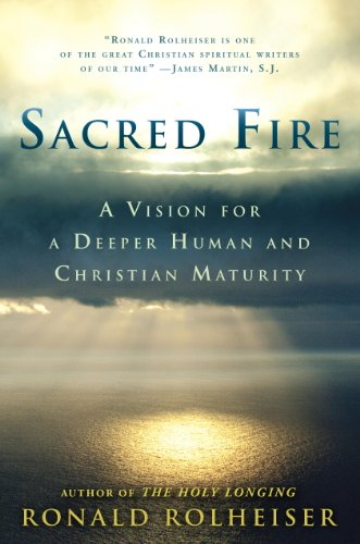 Sacred Fire: A Vision for a Deeper Human and Christian Maturity (English Edition)