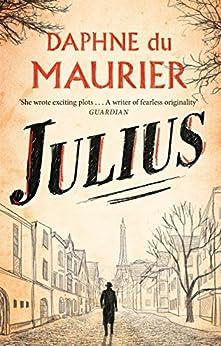 Julius (Virago Modern Classics Book 117) by [Daphne Du Maurier, Julie Myerson]
