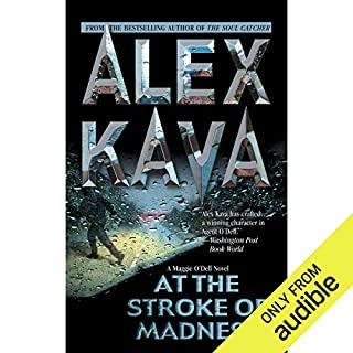 At the Stroke of Madness                   Written by:                                                                                                                                 Alex Kava                               Narrated by:                                                                                                                                 Tanya Eby                      Length: 7 hrs and 35 mins     Not rated yet     Overall 0.0