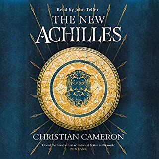 The New Achilles                   By:                                                                                                                                 Christian Cameron                               Narrated by:                                                                                                                                 John Telfer                      Length: 15 hrs and 48 mins     6 ratings     Overall 5.0