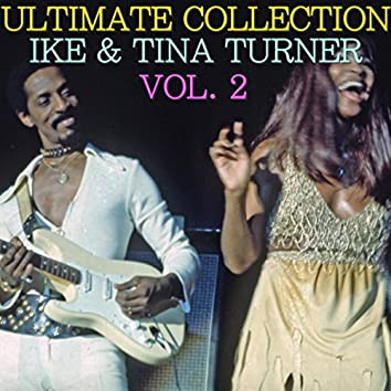 Ultimate Collection: Ike & Tina Turner Vol. 2