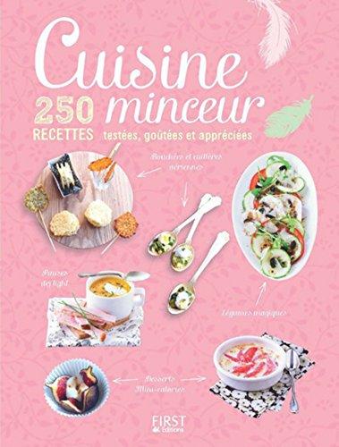 Cuisine minceur - 250 recettes testées, goûtées et appréciées (Hors collection)