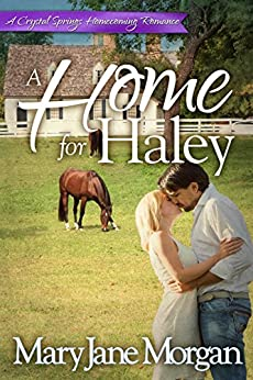 A Home For Haley: Homecoming Series, Book 3 (Crystal Springs Romances) by [Mary Jane Morgan]