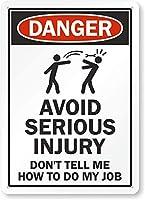 安全標識-重傷を避け、仕事のやり方を教えてはいけません。 インチメタルブリキサイン注意警告サイン