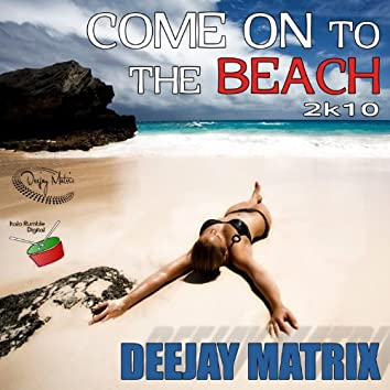 Come On to the Beach (2K10)