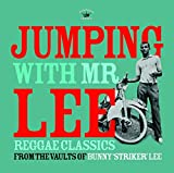 Jumping With Mr Lee - Reggae Classics Fr...