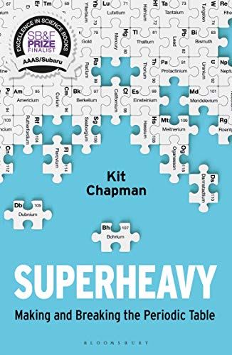 Superheavy: Making and Breaking the Periodic Table (Bloomsbury Sigma) (English Edition)