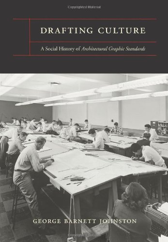 Drafting Culture: A Social History of Architectural Graphic Standards (MIT Press)