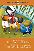 The Wind in the Willows (Ladybird Classics) by Kenneth Grahame(2016-01-01)
