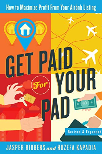 Real Estate Investing Books! - Get Paid For Your Pad: How to Maximize Profit From Your Airbnb Listing