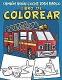 Camión avión coche tren barco Libro de Colorear: 60 grandes dibujos únicos de vehículos de...