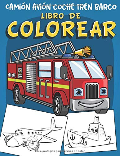 Camión avión coche tren barco Libro de Colorear: 60 grandes dibujos únicos de vehículos de transporte Libro para colorear para niños de 2 a 8 años de edad