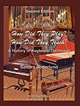 How Did They Play? How Did They Teach?: A History of Keyboard Technique