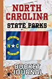 NORTH CAROLINA STATE PARKS BUCKET JOURNAL: Bucket List Travel Journal & Adventure Planner With Prompts for North Carolina State Parks etc. ★