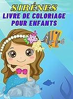 Sirènes Livre de coloriage pour enfants: Un cadeau génial pour les enfants de 4 à 8 ans; de grandes images à colorier de merveilleuses sirènes.