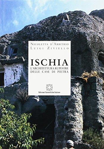 Ischia. L'architettura rupestre delle case di pietra