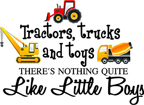 Tractors, Trucks and Toys There's Nothing Quite Like Little Boys (Printed Trucks) Cute Inspirational Home Vinyl Wall Decals Art Lettering