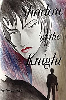 Shadow of the Knight by [Susan Lee]