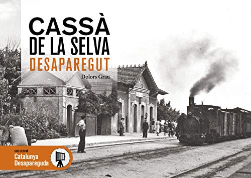 Cassà De La Selva Desaparegut: 86 (Catalunya Desapareguda)
