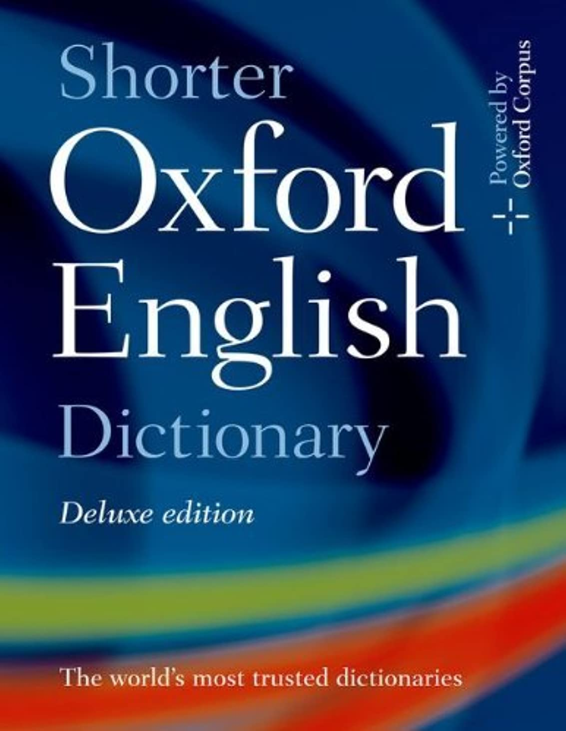 By Oxford Dictionaries. Shorter Oxford English Dictionary Deluxe Edition (Deluxe Ed) [Hardcover]