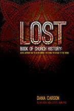 The Lost Book of Church History: Africa, African-Americans and the Black Church - Restoring Truth Back to the Church