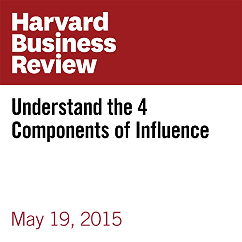 Understand the 4 Components of Influence                   By:                                                                                                                                 Nick Morgan                               Narrated by:                                                                                                                                 Fleet Cooper                      Length: 5 mins     1 rating     Overall 5.0