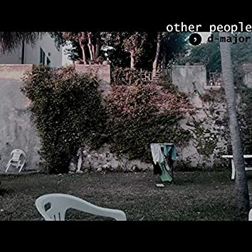 Other People, D-Major