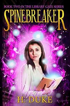 Spinebreaker (Library Gate Series Book 2) by [H. Duke]