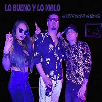 Lo Bueno Y Lo Malo (feat. Chikis RA & Mr New York)
