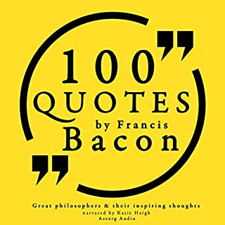100 Quotes by Francis Bacon (Great Philosophers and Their Inspiring Thoughts) cover art