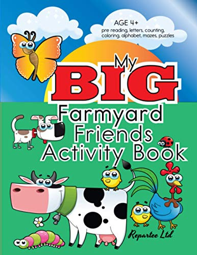 My Big Farmyard Friends Activity Book: Coloring, Puzzles, Counting, Alphabet, Pre-Writing, Pre-Reading, And More Exciting; Coloring Farmyard Friends ... Practice For Beginner Readers And Writers.