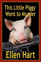 This Little Piggy Went to Murder (Sophie Greenway Series Book 1)