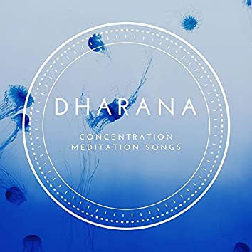 Dharana: Concentration Meditation Songs