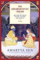 The Argumentative Indian: Writings on Indian History, Culture And Identity