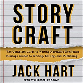 Storycraft     The Complete Guide to Writing Narrative Nonfiction (Chicago Guides to Writing, Editing, and Publishing)              By:                                                                                                                                 Jack Hart                               Narrated by:                                                                                                                                 Christopher Grove                      Length: 11 hrs and 11 mins     Not rated yet     Overall 0.0