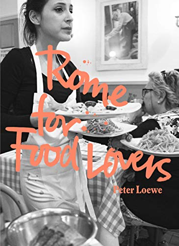 Rome for Food Lovers (Food Lovers Guides)