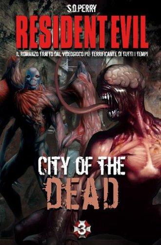 Resident Evil. City of the dead. Ediz. italiana