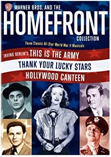 Homefront Collection: (Irving Berlin's This Is the Army / Thank Your Lucky Stars / Hollywood Canteen)